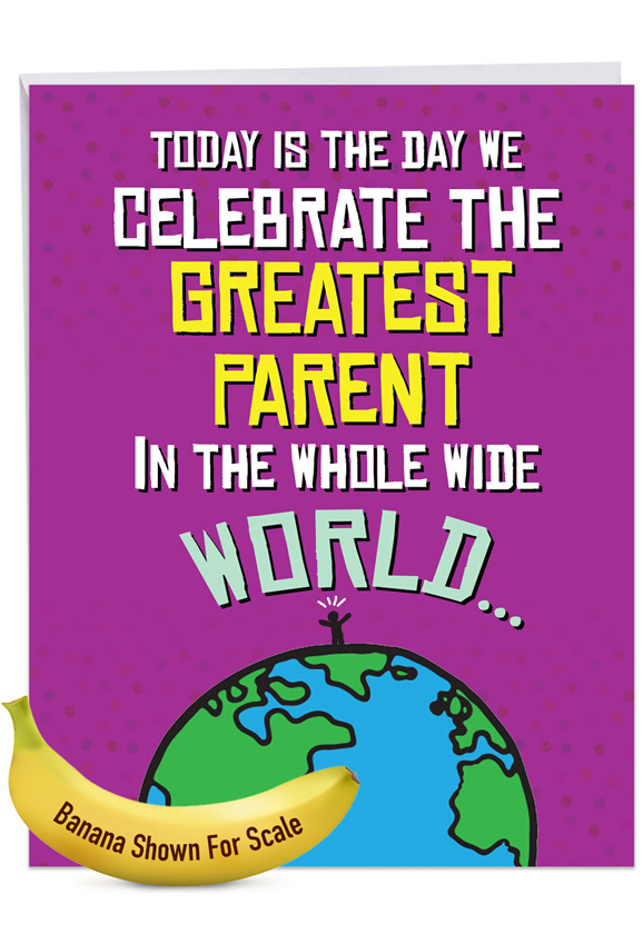 Greatest Parent: Hysterical Father's Day Jumbo Printed Greeting Card