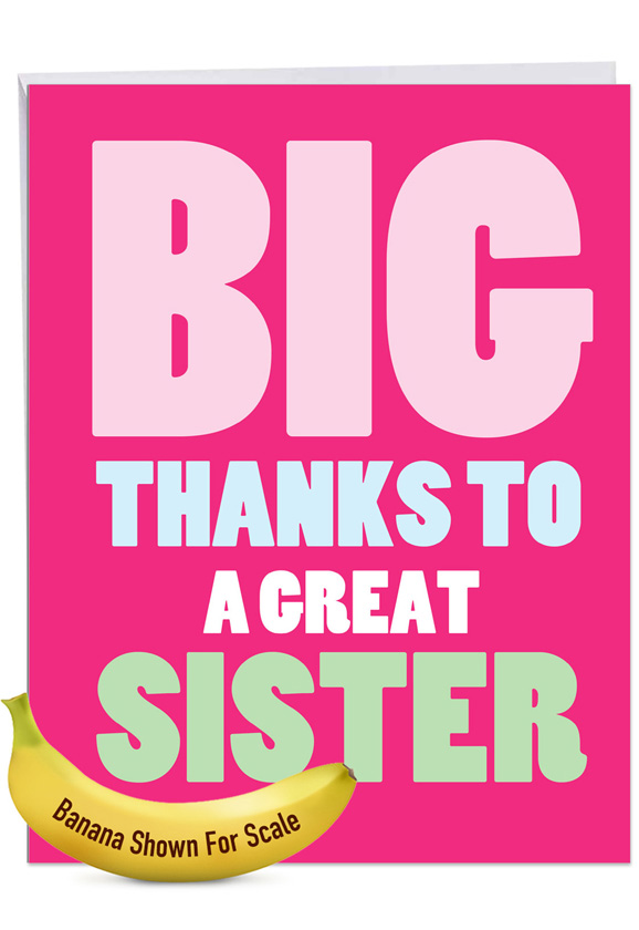 Great Sister: Hilarious Sister Thank You Jumbo Printed Greeting Card