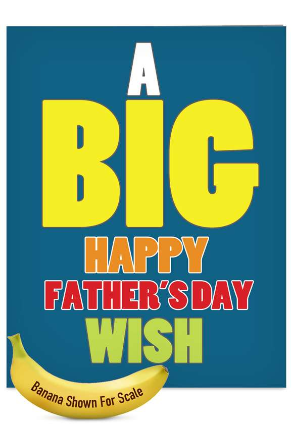 Big Father's Day Wish: Hilarious Father's Day Jumbo Printed Greeting Card