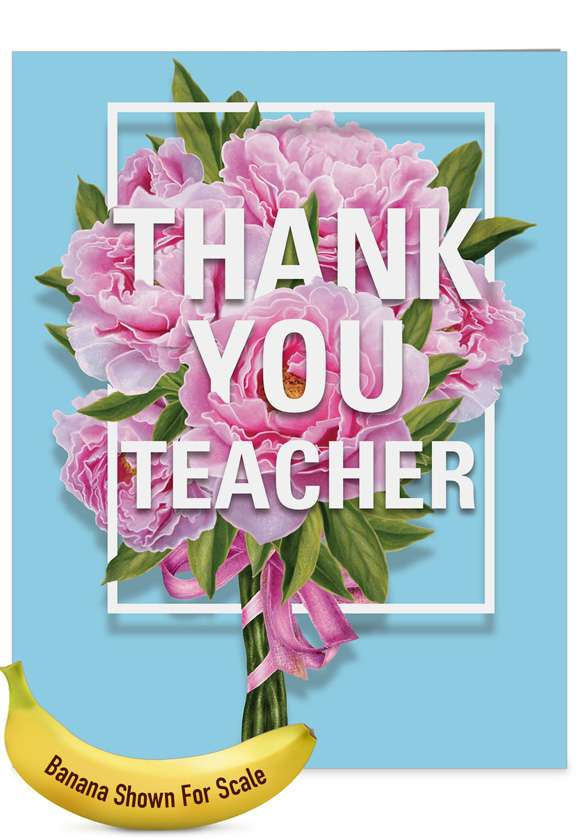 Flowers for Teacher - Teacher TY: Creative Teacher Thank You Large Greeting Card