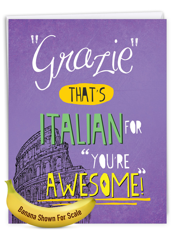 Grazie You're Awesome: Hysterical Thank You Jumbo Printed Greeting Card