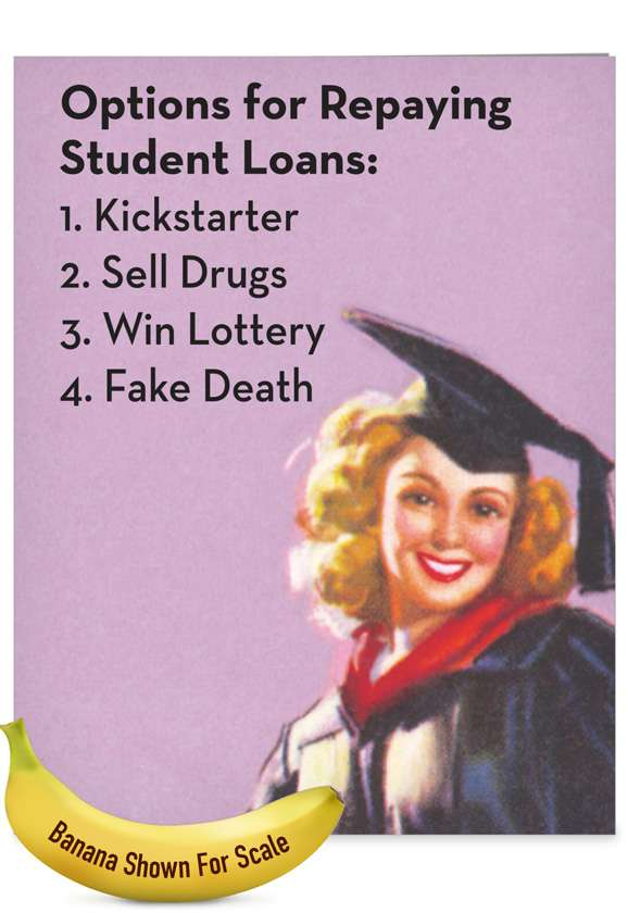 Student Loan Options: Hysterical Graduation Large Greeting Card