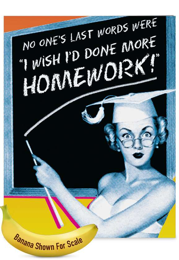 More Homework - Teacher TY: Funny Teacher Thank You Over-sized Paper Greeting Card