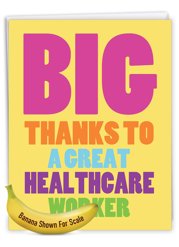 Great Healthcare Worker: Hilarious Thank You Jumbo Printed Greeting Card