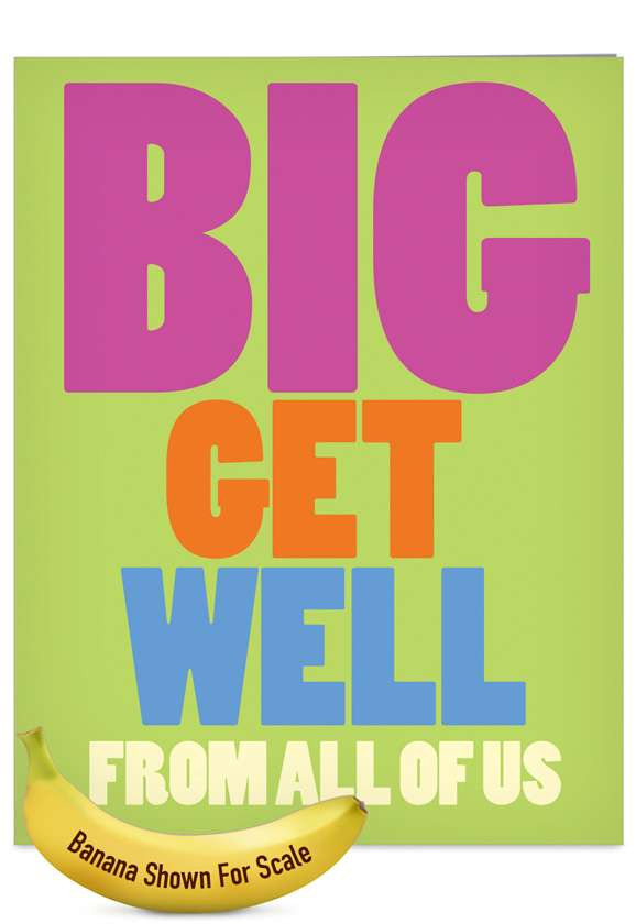 Big Get Well From Us: Humorous Get Well Jumbo Printed Card