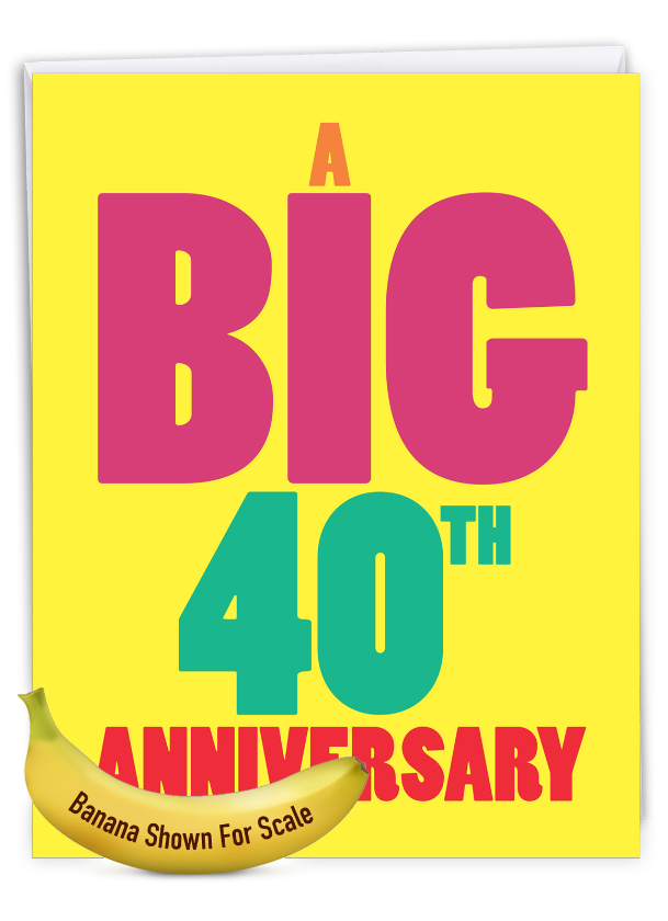 Big 40: Humorous Milestone Anniversary Big Card