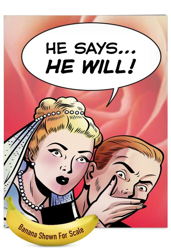 He Says He Will: Funny Wedding Jumbo Printed Greeting Card