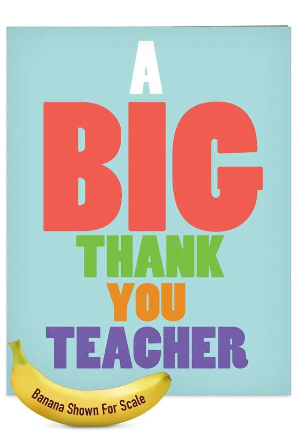 Big Thank You Teacher: Humorous Teacher Thank You Jumbo Paper Card