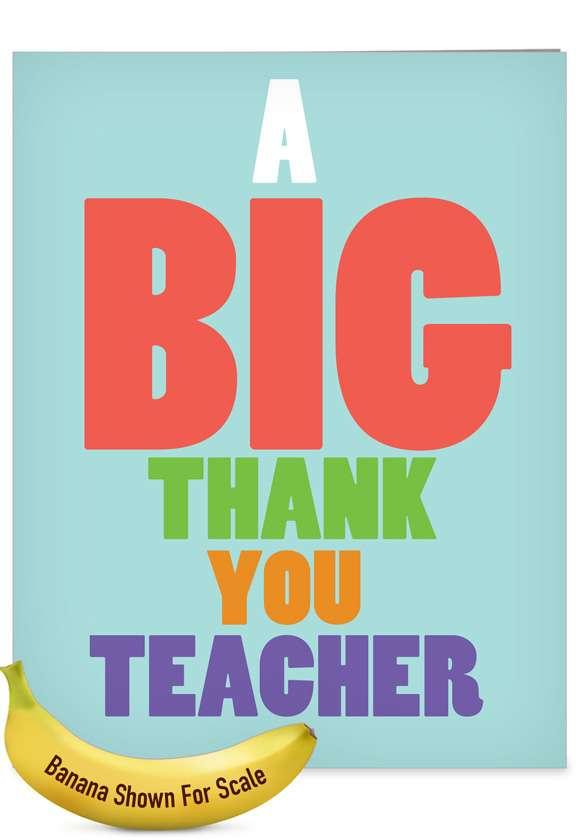 Big Thank You Teacher: Hysterical Teacher Thank You Jumbo Greeting Card