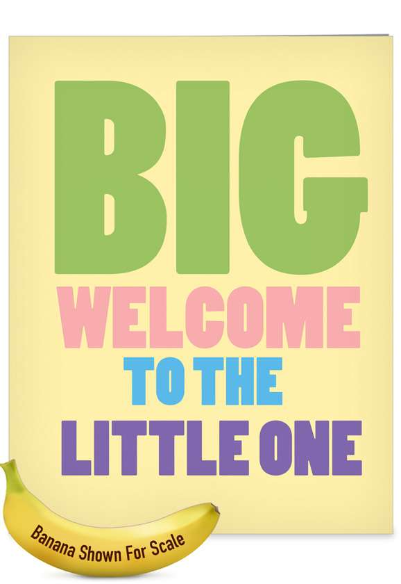 Big Welcome: Hilarious Baby Jumbo Paper Greeting Card