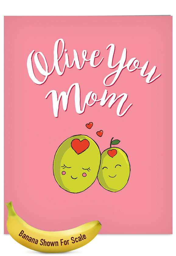 Olive You Mom: Humorous Mother's Day Jumbo Paper Card