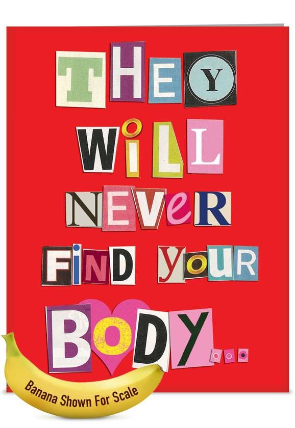 Never Find Your Body: Humorous Blank Jumbo Paper Greeting Card