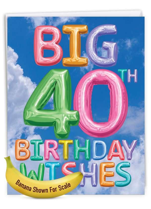 Inflated Messages - 40: Creative Milestone Birthday Jumbo Printed Greeting Card