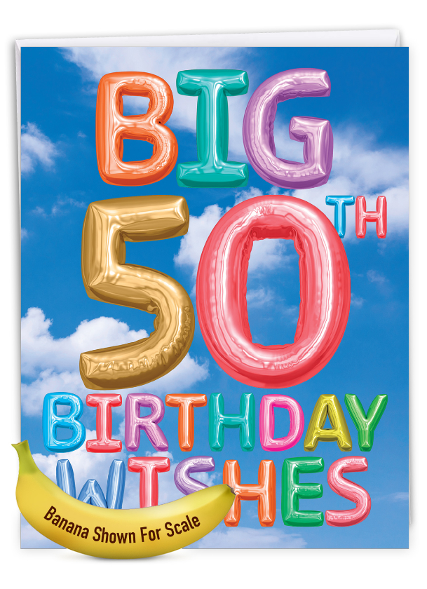 Inflated Messages - 50: Creative Milestone Birthday Large Greeting Card