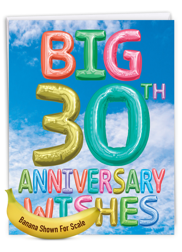 Inflated Messages - 30: Stylish Milestone Anniversary Over-sized Paper Greeting Card