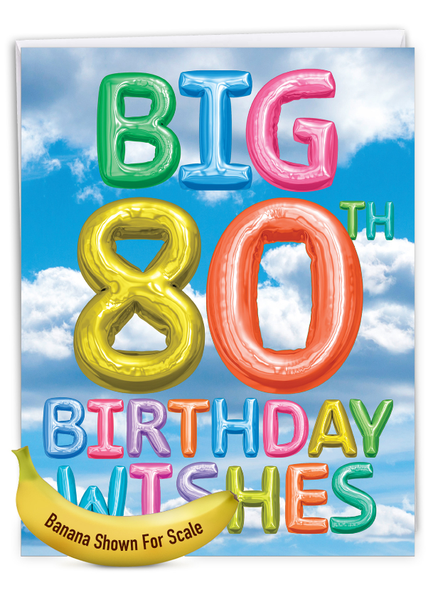 Inflated Messages - 80: Creative Milestone Birthday Large Greeting Card