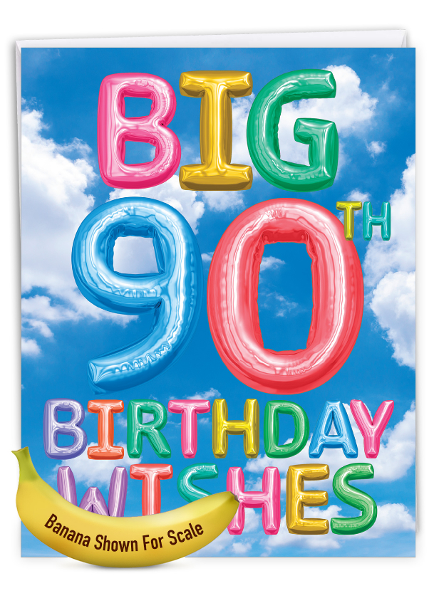 Inflated Messages - 90: Creative Milestone Birthday Giant Printed Card