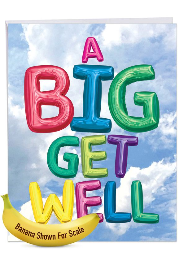Inflated Messages: Creative Get Well Large Greeting Card