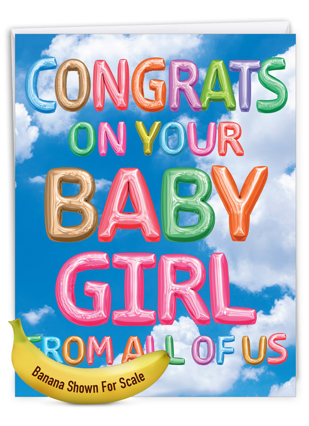 Inflated Messages - Baby Girl: Stylish Baby Over-sized Paper Greeting Card