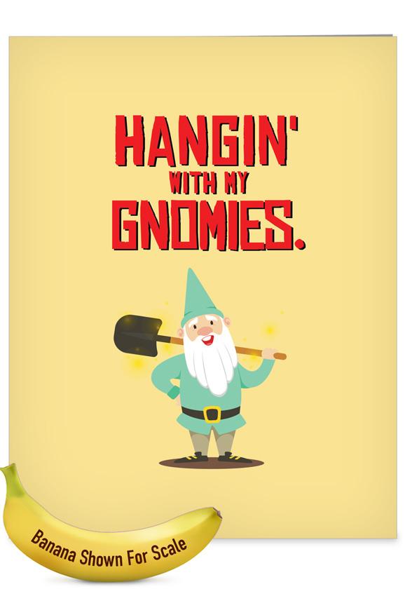 Friendly Garden Gnomes - Gnomies: Creative Birthday Jumbo Printed Greeting Card