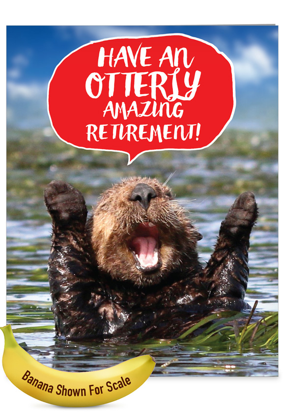 Otterly Awesome: Hysterical Retirement Giant Printed Card