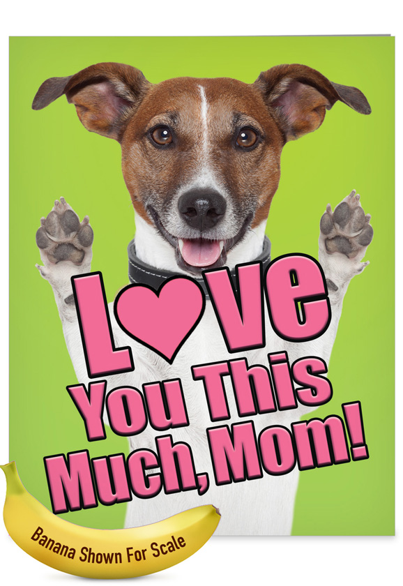 Dog Love You This Much: Stylish Mother's Day Extra Large Paper Card