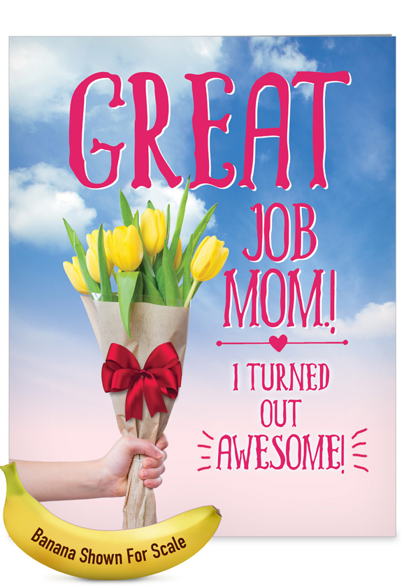 Great Job Mom: Hysterical Mother's Day Jumbo Printed Greeting Card