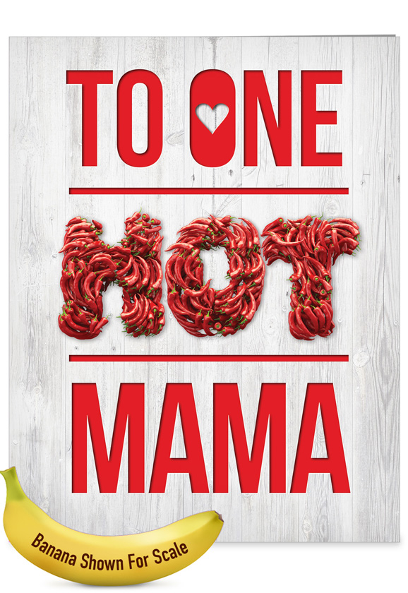 One Hot Mama: Humorous Mother's Day Big Card