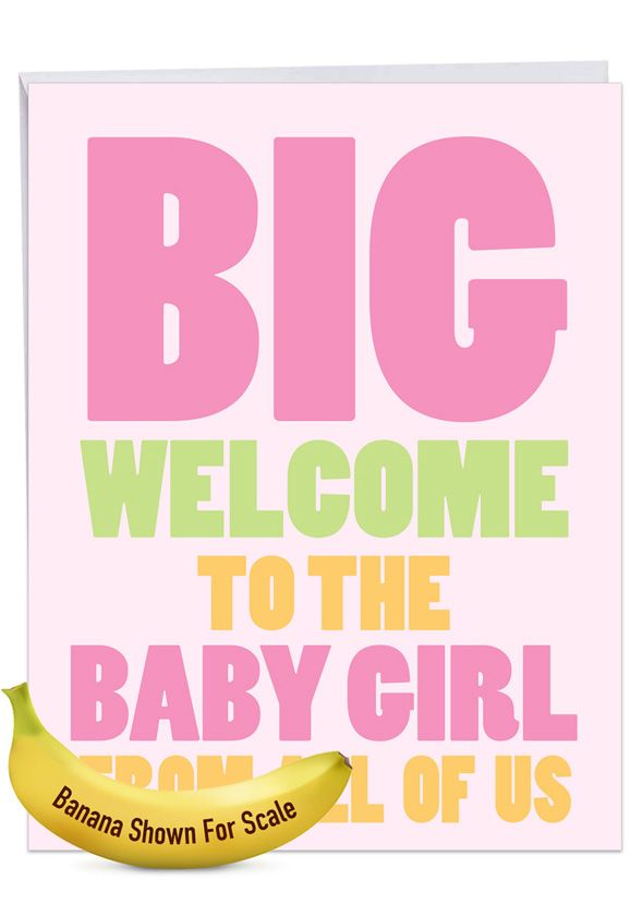 Big New Baby Girl: Funny Baby Big Card