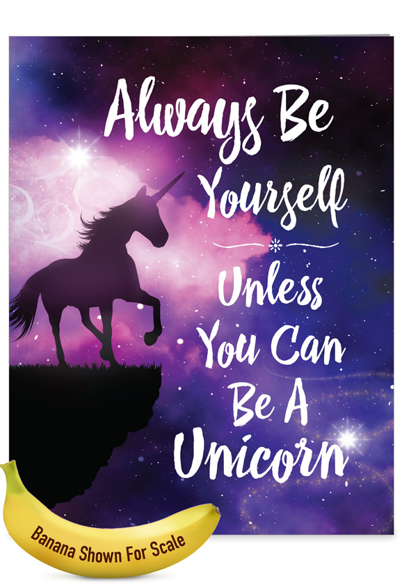 Be A Unicorn: Humorous Birthday Over-sized Paper Greeting Card