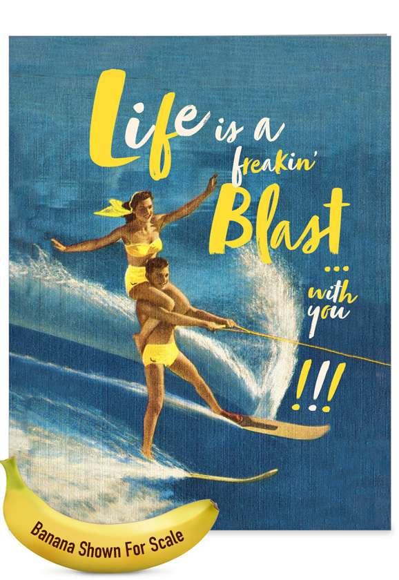 Freakin' Blast: Humorous Anniversary Extra Large Paper Card