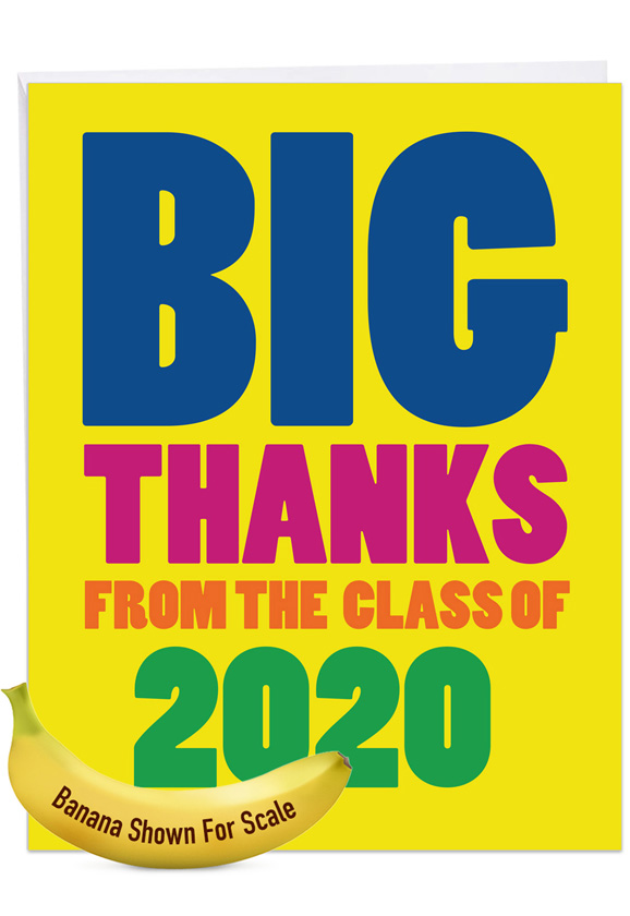 Thanks From The Class Year - 2020: Hysterical Thank You Large Greeting Card