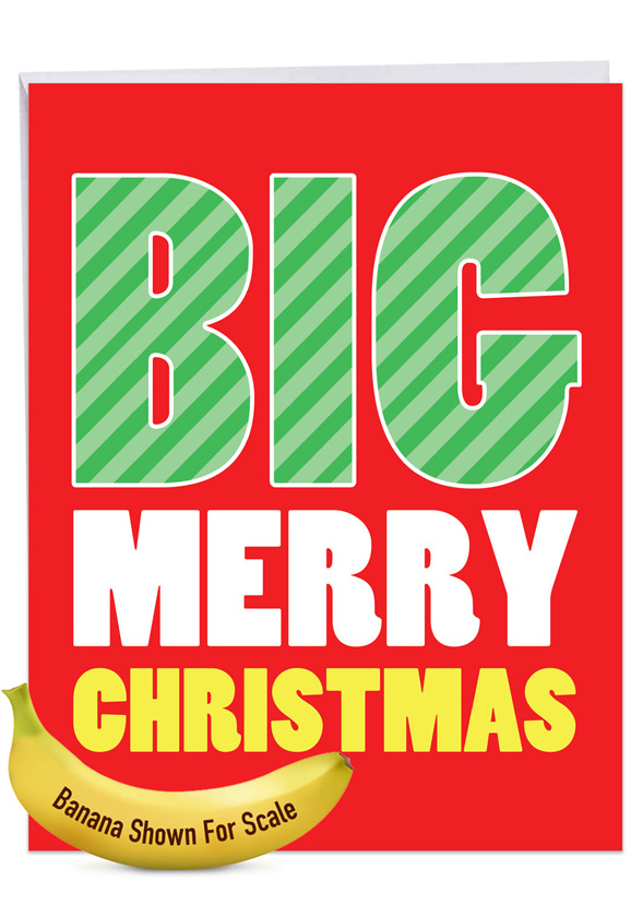 Big Merry Christmas: Humorous Merry Christmas Extra Large Paper Card