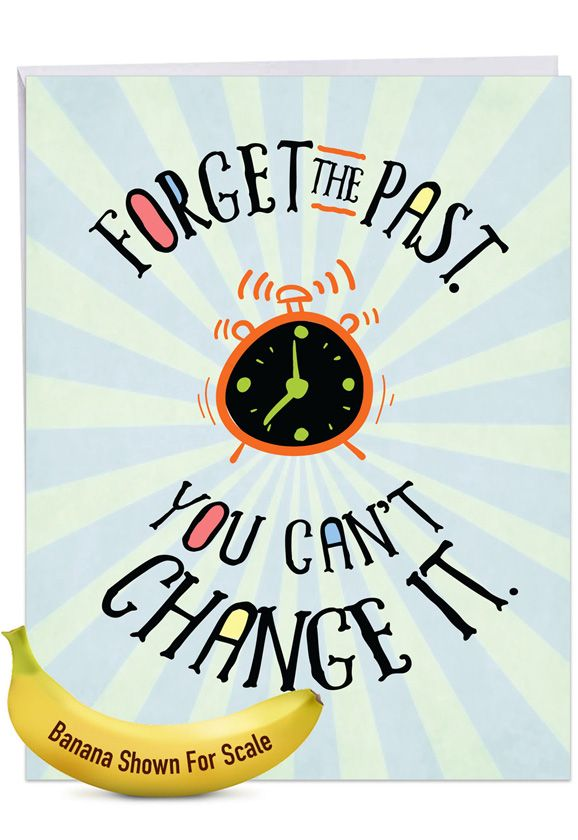 Forget The Past: Funny Birthday Extra Large Paper Card