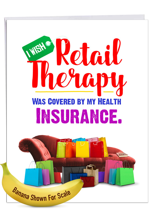 Retail Therapy: Humorous Get Well Big Card