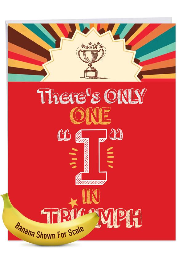 One I In Triumph: Humorous Congratulations Extra Large Paper Card