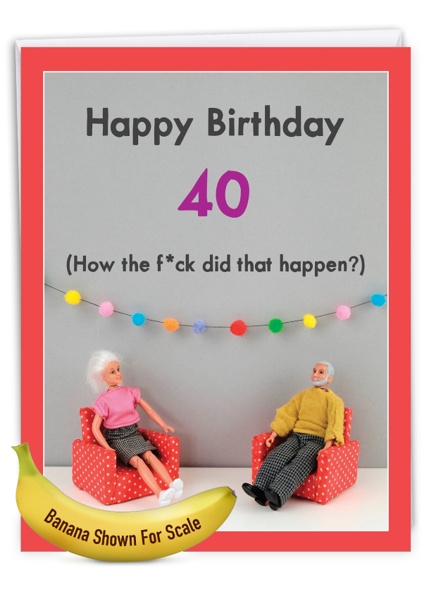 How Did 40 Happen: Funny Milestone Birthday Extra Large Paper Card