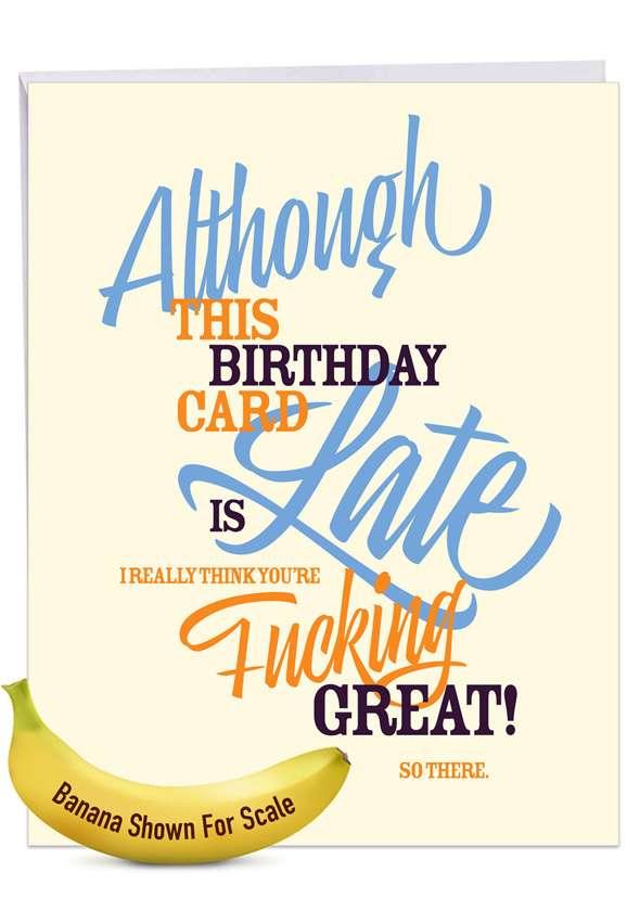 Late Card: Hysterical Belated Birthday Jumbo Printed Greeting Card