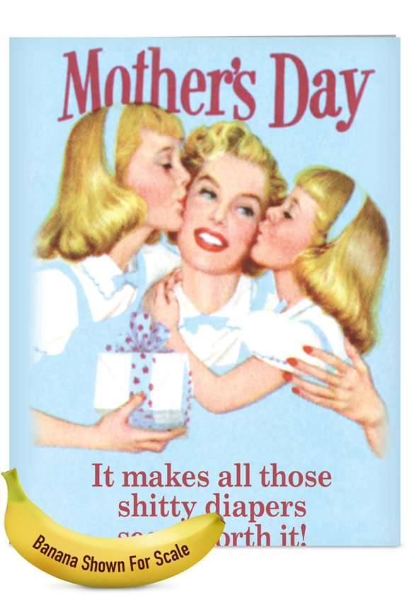Shitty Diapers Worth It: Hilarious Mother's Day Jumbo Paper Card