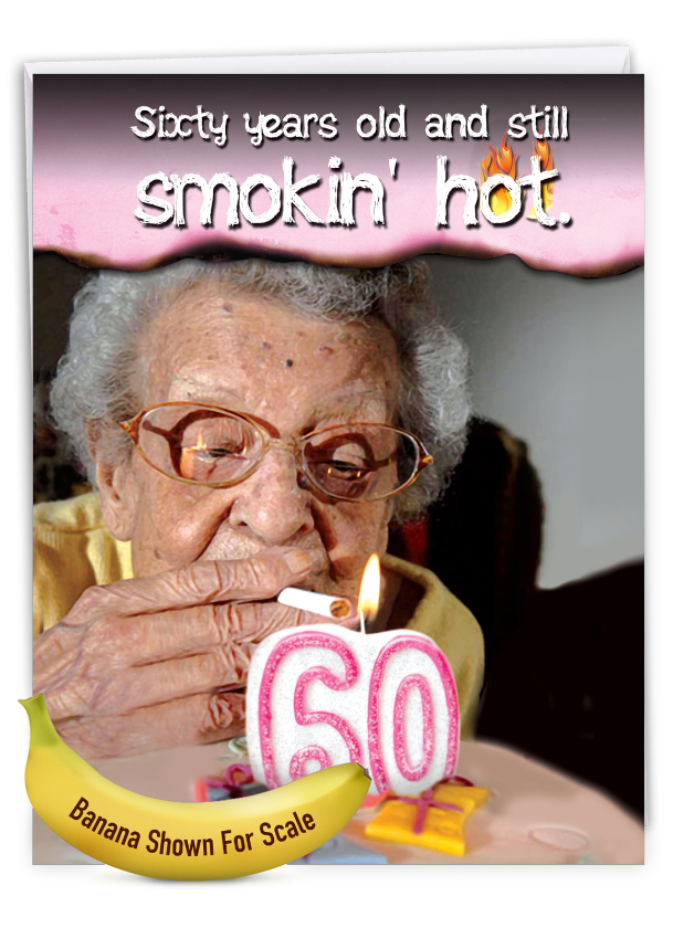 60 Years Old and Hot: Hilarious Milestone Birthday Giant Printed Card