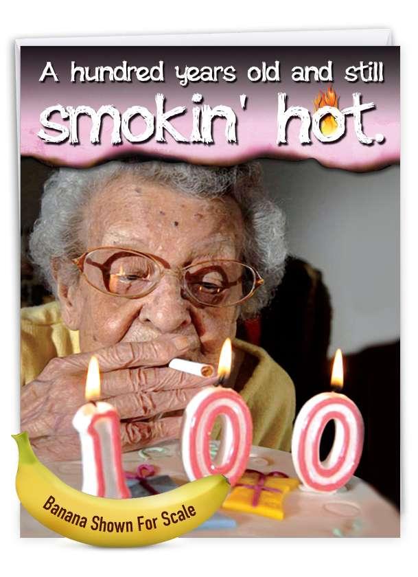 100 Years Still Smoking Hot: Humorous Milestone Birthday Over-sized Paper Greeting Card