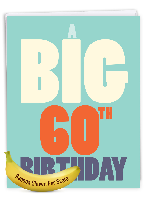 Big 60: Hysterical Milestone Birthday Large Greeting Card