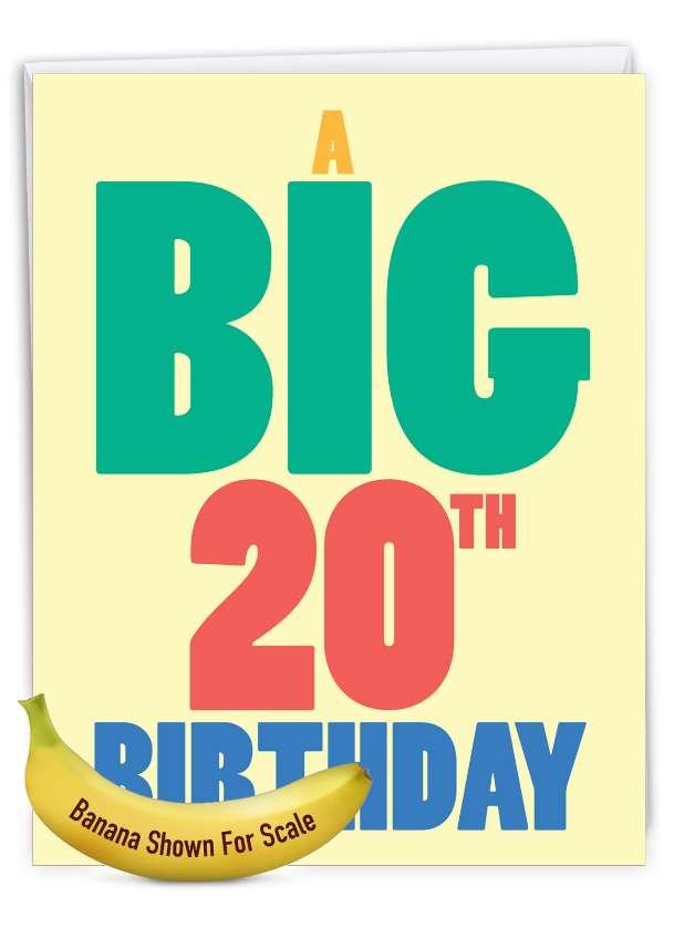 Big 20: Humorous Milestone Birthday Over-sized Paper Greeting Card