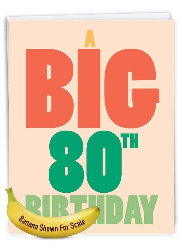 Big 80: Hilarious Milestone Birthday Large Greeting Card