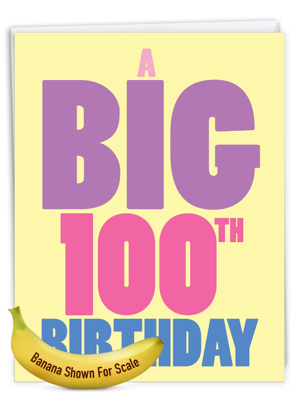 Big 100: Hysterical Milestone Birthday Giant Printed Card