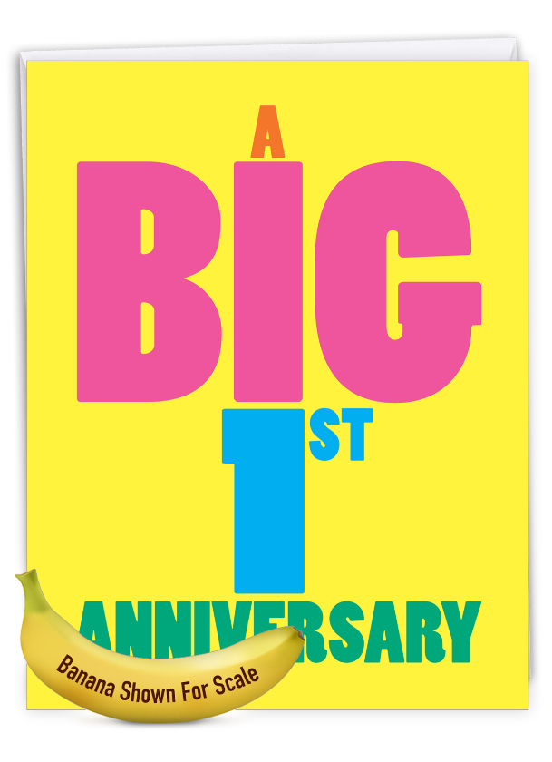 Big 1: Funny Milestone Anniversary Over-sized Paper Greeting Card