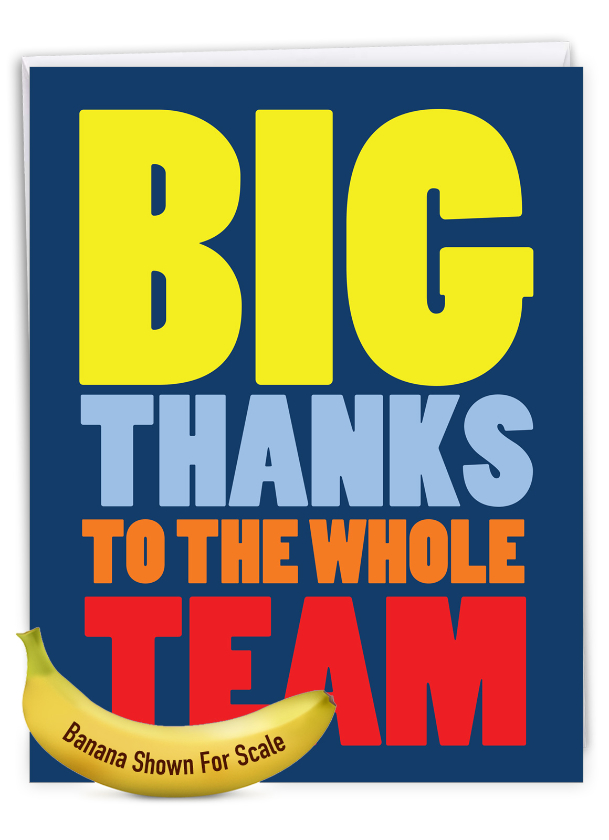 To The Whole Team: Humorous Thank You Extra Large Paper Card