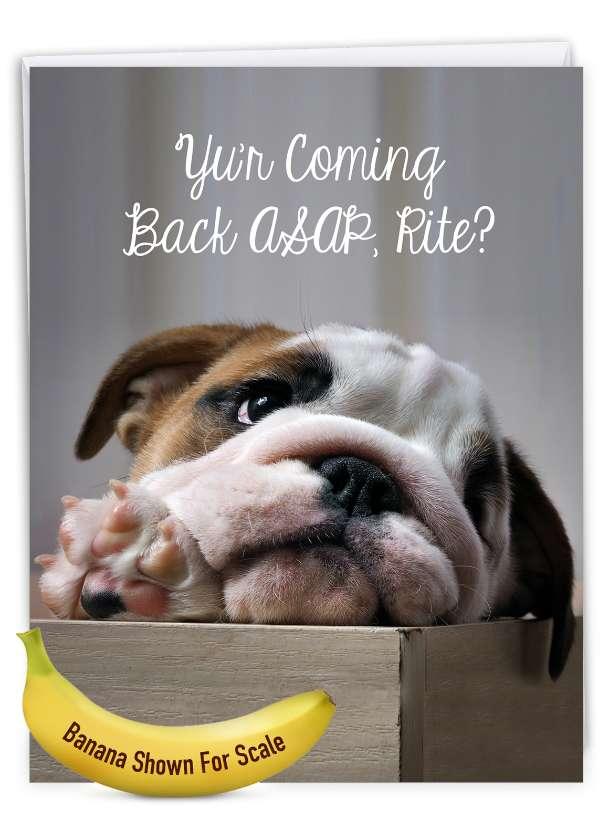 Miss U Doggies - Back ASAP: Beautiful Miss You Jumbo Printed Greeting Card