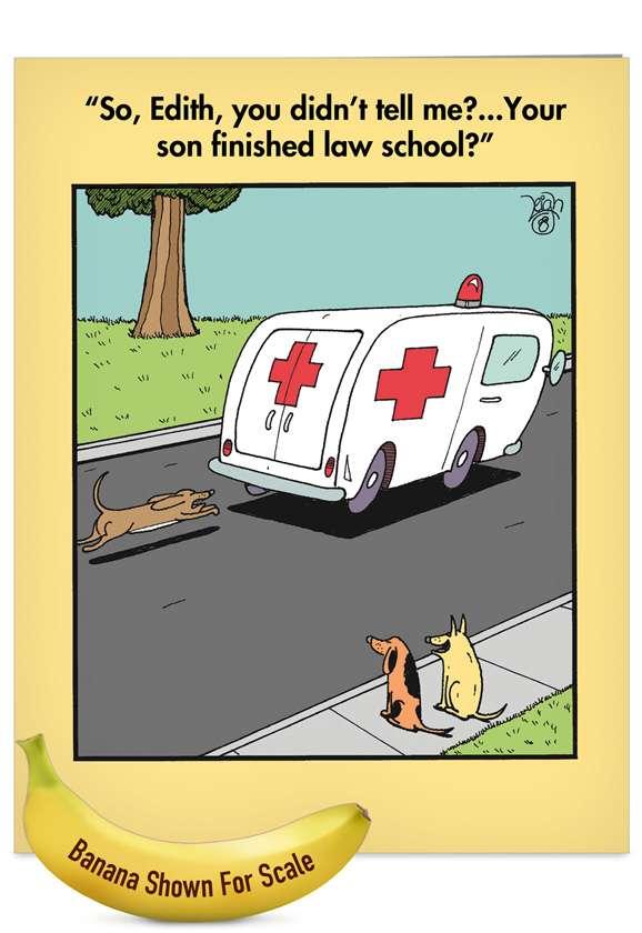 Ambulance Chaser: Hilarious Graduation Jumbo Paper Card