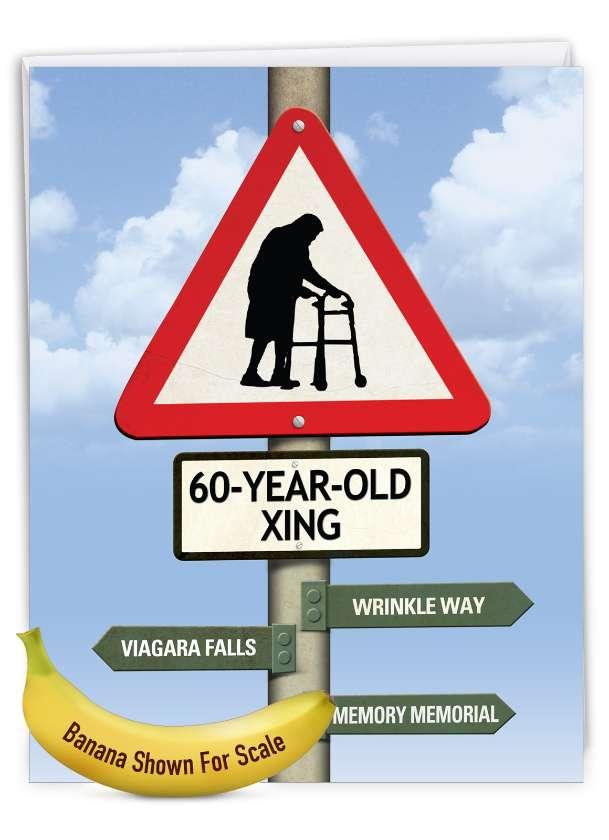 60 Year Old Crossing: Hilarious Milestone Birthday Jumbo Printed Greeting Card